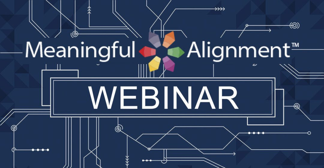 Free 45-Minute Meaningful Alignment Webinar