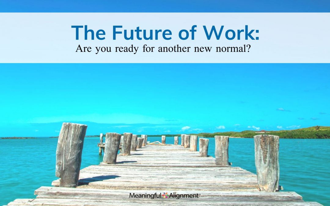 The Future of Work: Are you ready for another new normal?