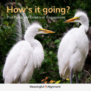 How's it going? Post-Pandemic Employee Engagement
